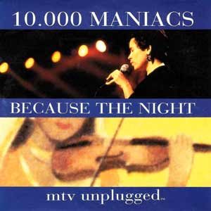 10.000 Maniacs - Because The Night - MTV Unplugged - single cover