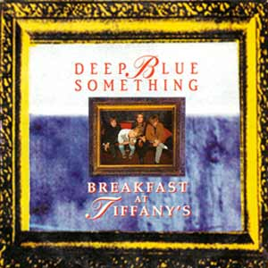 Deep Blue Something - Breakfast At Tiffany's - Single Cover