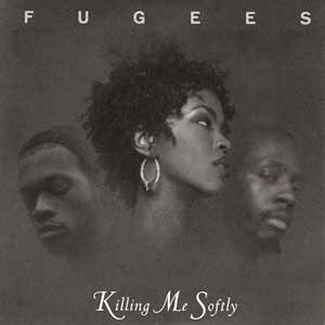 Fugees - Killing Me Softly With His Song - single cover