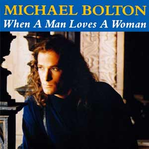Michael Bolton - When a Man Loves a Woman - single cover