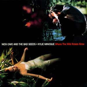 Nick Cave & The Bad Seeds / Kylie Minogue - Where The Wild Roses Grow - single cover