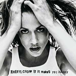 Sheryl Crow - If It Makes You Happy - single cover