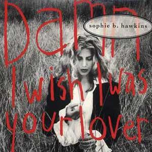 Sophie B. Hawkins - Damn I Wish I Was Your Lover - Single Cover