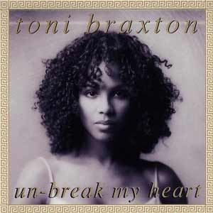 Toni Braxton - Un-Break My Heart - Single Cover