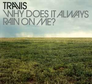 Travis - Why Does It Always Rain On Me? - Single Cover