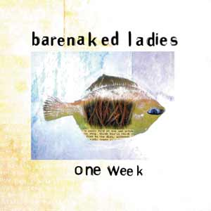 Barenaked Ladies - One Week - single cover