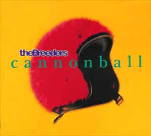 The Breeders - Cannonball - single cover