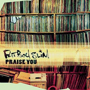 Fatboy Slim - Praise You - single cover