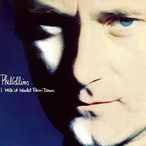 Phil Collins - I Wish It Would Rain Down - single cover