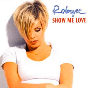 Robyn - Show Me Love - single cover - robin carlsson