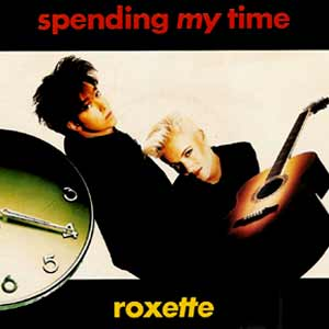 Roxette - Spending My Time - single cover