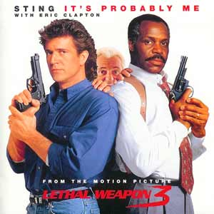 Sting with Eric Clapton - It's Probably Me - lethal weapon 3 - single cover