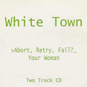 White Town - Your Woman - single cover