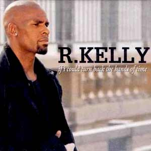 R. Kelly - If I Could Turn Back The Hands Of Time - single cover