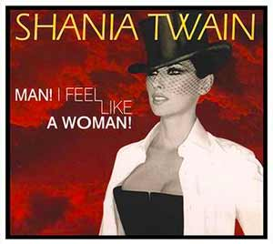 Shania Twain - Man! I Feel Like A Woman - single cover