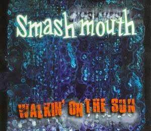 Smash Mouth - Walkin' On The Sun - single cover