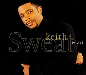 Keith Sweat - Twisted - single cover