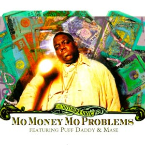 The Notorious B.I.G. (featuring Mase and Puff Daddy) - Mo Money Mo Problems - single cover