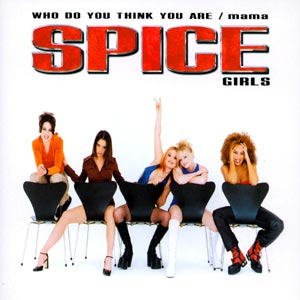 Spice Girls - Who Do You Think You Are - Mama - single cover