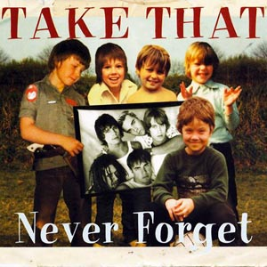 Take That - Never Forget - single cover