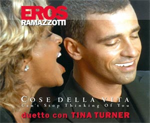 Eros Ramazzotti & Tina Turner - Cose Della Vita – Can't Stop Thinking of You - single cover
