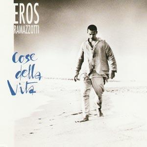 Eros Ramazzotti - Cose Della Vita - single cover