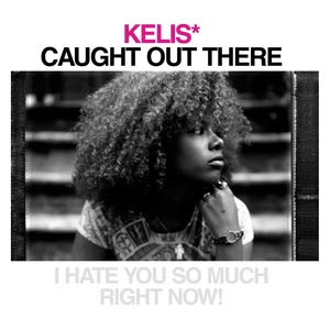 Kelis - Caught Out There - single cover