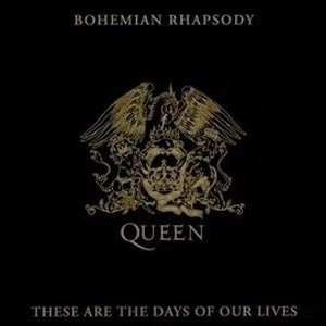 Queen - Bohemian Rhapsody - These Are The Days Of Our Lives - single cover