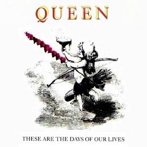 Queen - These Are The Days Of Our Lives - single cover