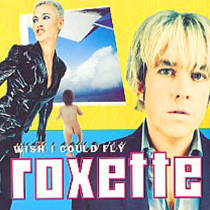 Roxette - Wish I Could Fly - single cover