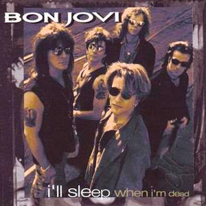 Bon Jovi - I'll Sleep When I'm Dead - single cover