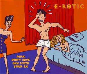 E-Rotic - Max Don't Have Sex With Your Ex - single cover