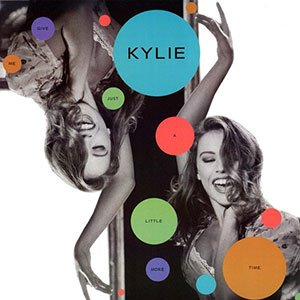 Kylie Minogue - Give Me Just A Little More Time - single cover