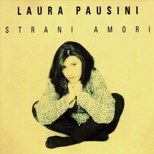 Laura Pausini - Strani Amori - single cover