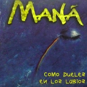 Maná - Como dueles en los labios - single cover