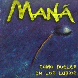 Maná - Como dueles en los labios - single cover
