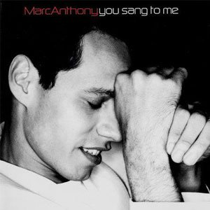 Marc Anthony - You Sang To Me - single cover