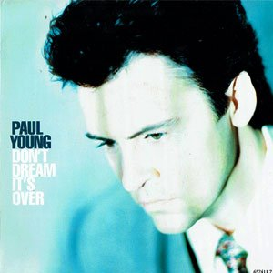 Paul Young - Don't Dream It's Over - single cover