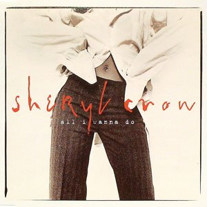 Sheryl Crow - All I Wanna Do - single cover