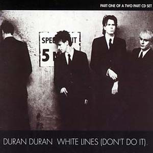 Duran Duran - White Lines (Don't Don't Do It) - single cover