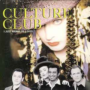 Culture Club - I Just Wanna Be Loved - Single Cover