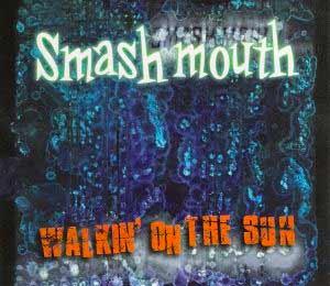 Smash Mouth - Walkin' On The Sun - single cover