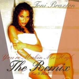 Toni Braxton - You're Makin' Me High - single cover