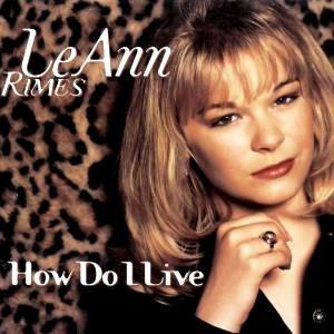 LeAnn Rimes - How Do I Live - single cover